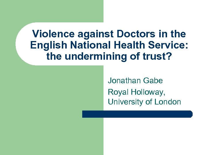 Violence against Doctors in the English National Health Service: the undermining of trust? Jonathan