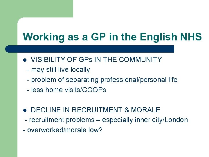 Working as a GP in the English NHS VISIBILITY OF GPs IN THE COMMUNITY