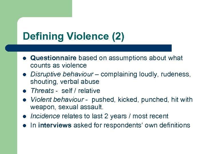 Defining Violence (2) l l l Questionnaire based on assumptions about what counts as