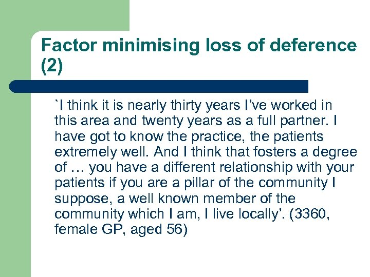 Factor minimising loss of deference (2) `I think it is nearly thirty years I've