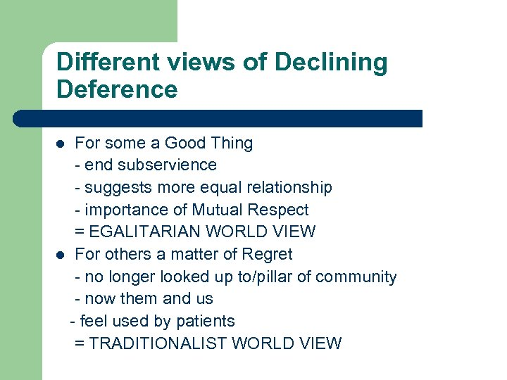 Different views of Declining Deference For some a Good Thing - end subservience -