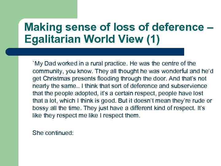 Making sense of loss of deference – Egalitarian World View (1) `My Dad worked