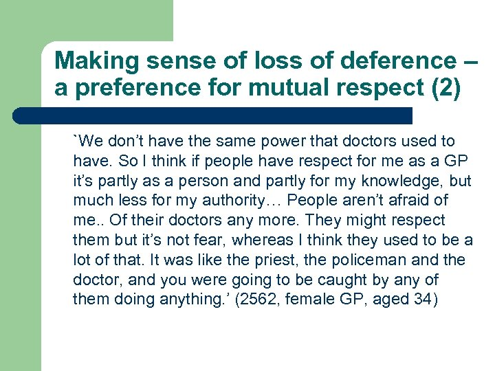 Making sense of loss of deference – a preference for mutual respect (2) `We