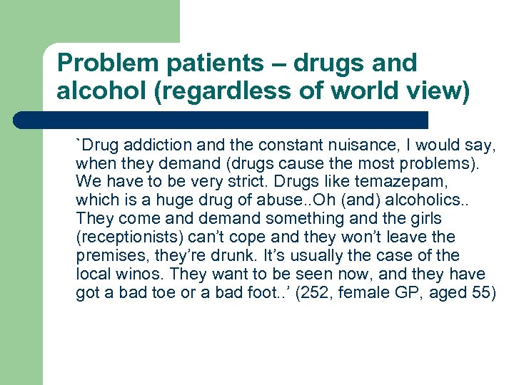 Problem patients – drugs and alcohol (regardless of world view) `Drug addiction and the