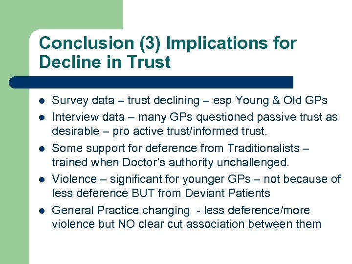 Conclusion (3) Implications for Decline in Trust l l l Survey data – trust