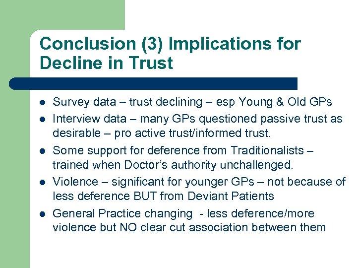 Conclusion (3) Implications for Decline in Trust l l l Survey data – trust