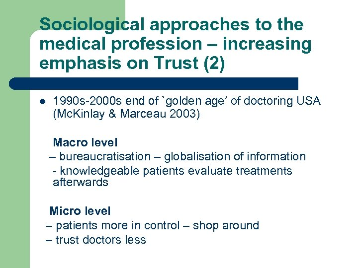 Sociological approaches to the medical profession – increasing emphasis on Trust (2) l 1990