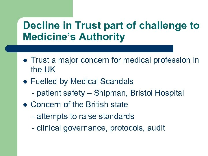 Decline in Trust part of challenge to Medicine's Authority l l l Trust a
