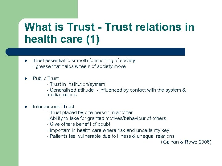 What is Trust - Trust relations in health care (1) l Trust essential to