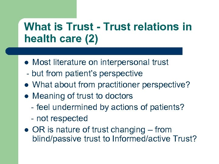 What is Trust - Trust relations in health care (2) Most literature on interpersonal
