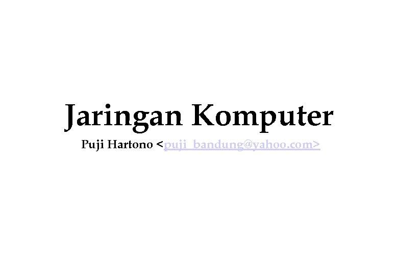 Jaringan Komputer Puji Hartono <puji_bandung@yahoo. com>