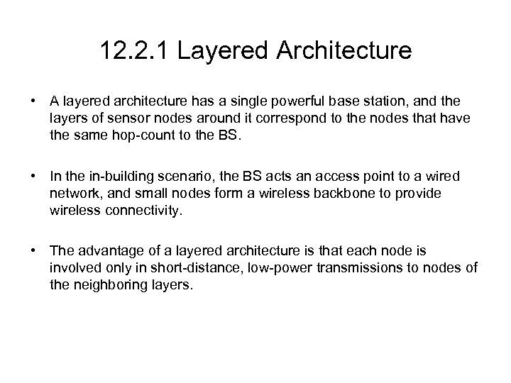 12. 2. 1 Layered Architecture • A layered architecture has a single powerful base