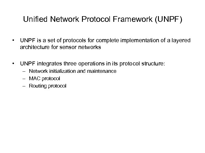 Unified Network Protocol Framework (UNPF) • UNPF is a set of protocols for complete