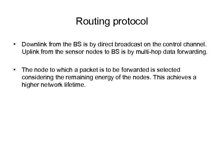 Routing protocol • Downlink from the BS is by direct broadcast on the control