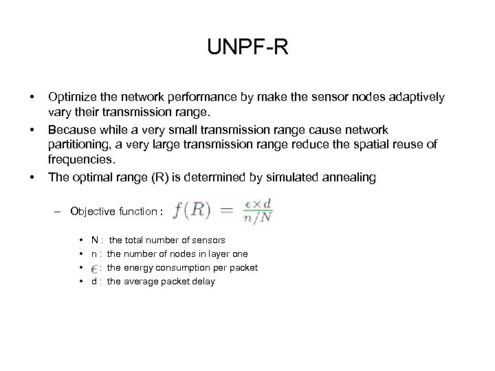 UNPF-R • • • Optimize the network performance by make the sensor nodes adaptively