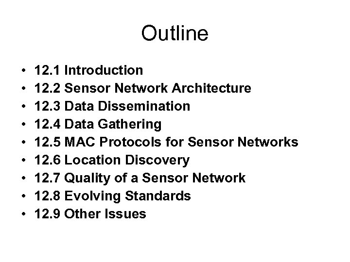 Outline • • • 12. 1 Introduction 12. 2 Sensor Network Architecture 12. 3