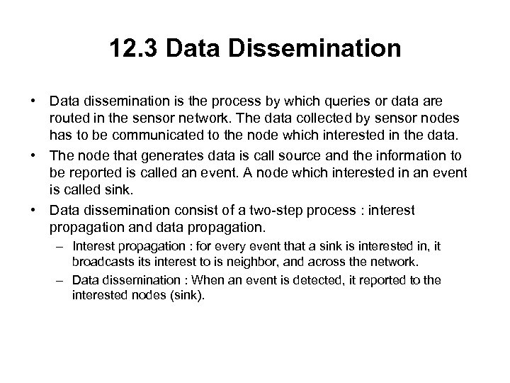 12. 3 Data Dissemination • Data dissemination is the process by which queries or