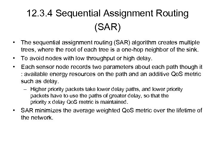 12. 3. 4 Sequential Assignment Routing (SAR) • The sequential assignment routing (SAR) algorithm