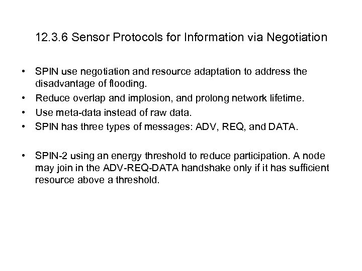 12. 3. 6 Sensor Protocols for Information via Negotiation • SPIN use negotiation and