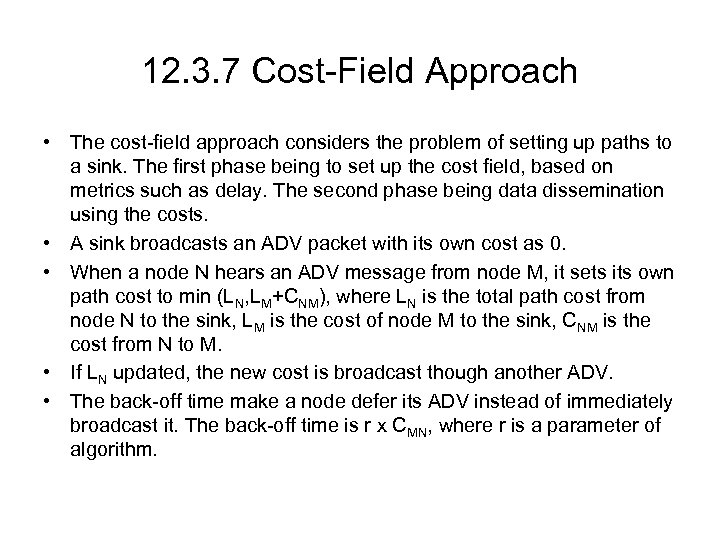 12. 3. 7 Cost-Field Approach • The cost-field approach considers the problem of setting