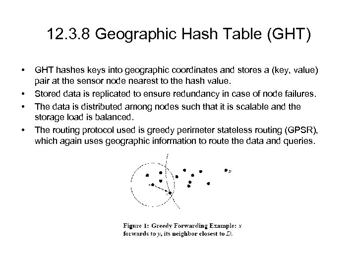 12. 3. 8 Geographic Hash Table (GHT) • • GHT hashes keys into geographic