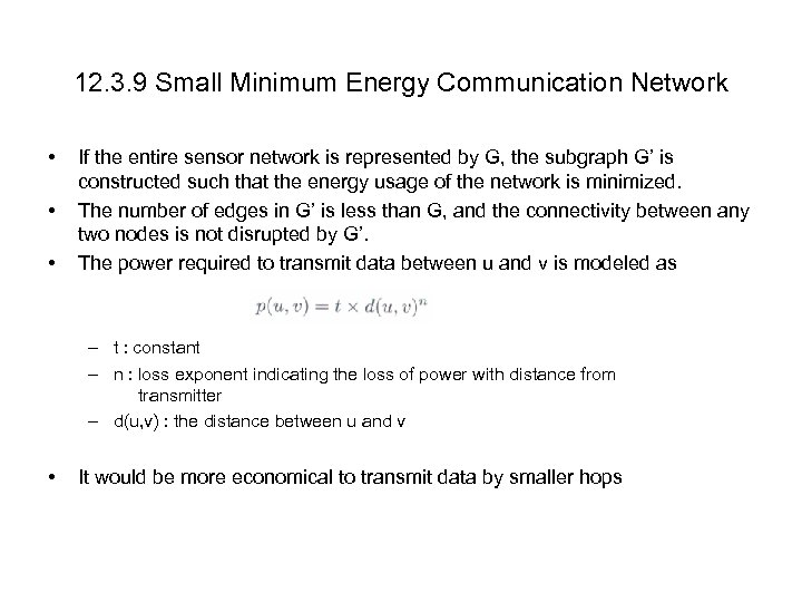 12. 3. 9 Small Minimum Energy Communication Network • • • If the entire