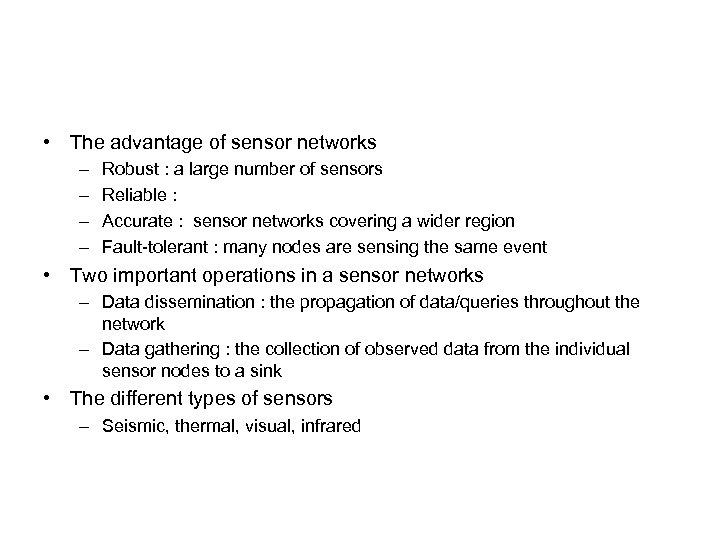• The advantage of sensor networks – – Robust : a large number