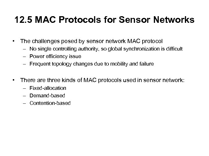 12. 5 MAC Protocols for Sensor Networks • The challenges posed by sensor network
