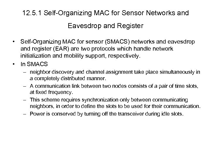 12. 5. 1 Self-Organizing MAC for Sensor Networks and Eavesdrop and Register • Self-Organizing