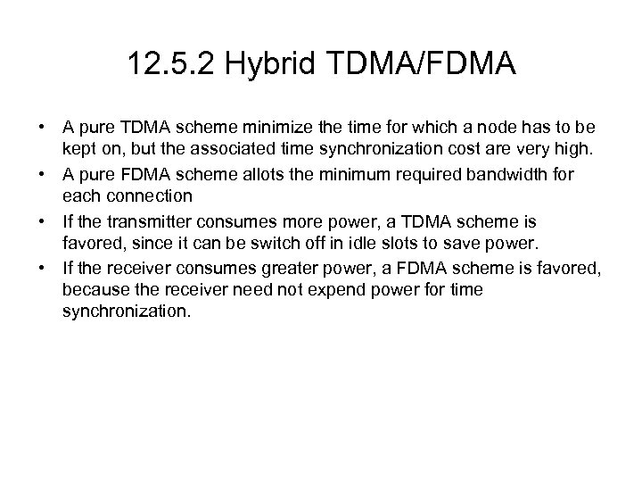 12. 5. 2 Hybrid TDMA/FDMA • A pure TDMA scheme minimize the time for