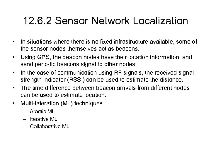 12. 6. 2 Sensor Network Localization • In situations where there is no fixed