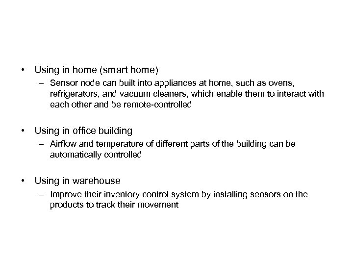 • Using in home (smart home) – Sensor node can built into appliances