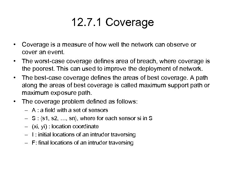 12. 7. 1 Coverage • Coverage is a measure of how well the network