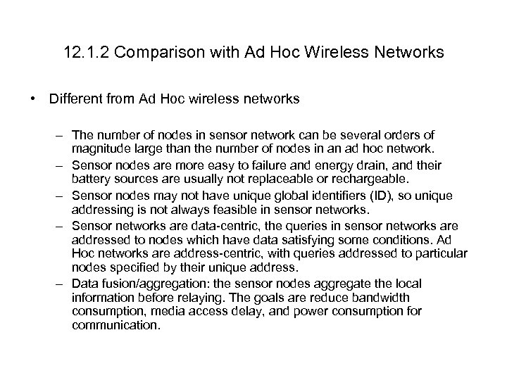 12. 1. 2 Comparison with Ad Hoc Wireless Networks • Different from Ad Hoc