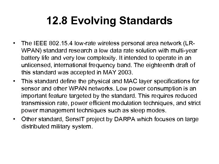 12. 8 Evolving Standards • The IEEE 802. 15. 4 low-rate wireless personal area
