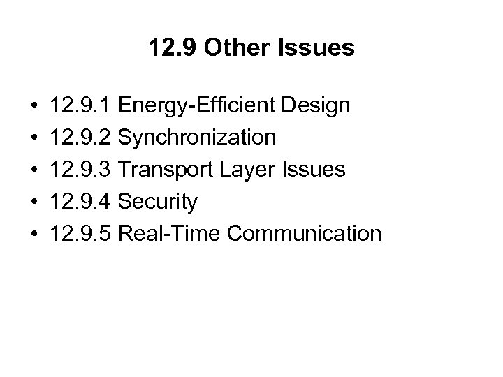 12. 9 Other Issues • • • 12. 9. 1 Energy-Efficient Design 12. 9.