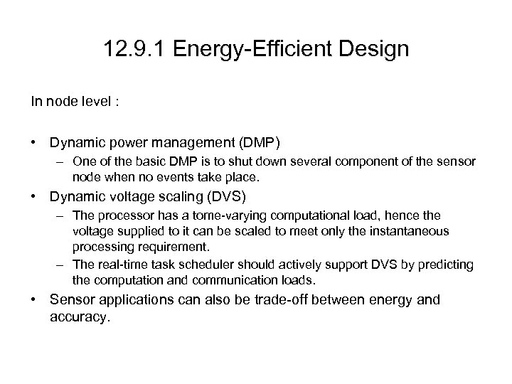 12. 9. 1 Energy-Efficient Design In node level : • Dynamic power management (DMP)