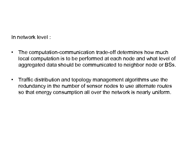 In network level : • The computation-communication trade-off determines how much local computation is