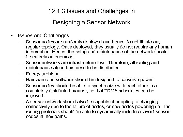 12. 1. 3 Issues and Challenges in Designing a Sensor Network • Issues and