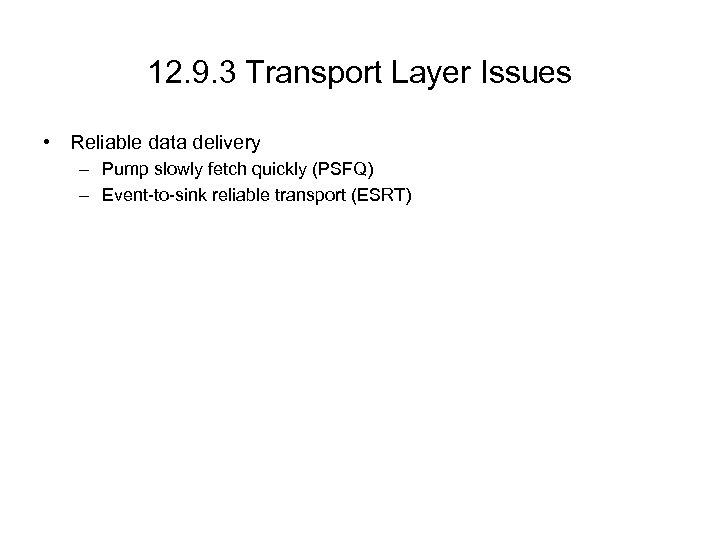 12. 9. 3 Transport Layer Issues • Reliable data delivery – Pump slowly fetch