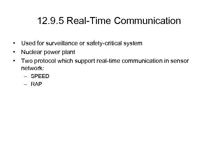 12. 9. 5 Real-Time Communication • Used for surveillance or safety-critical system • Nuclear