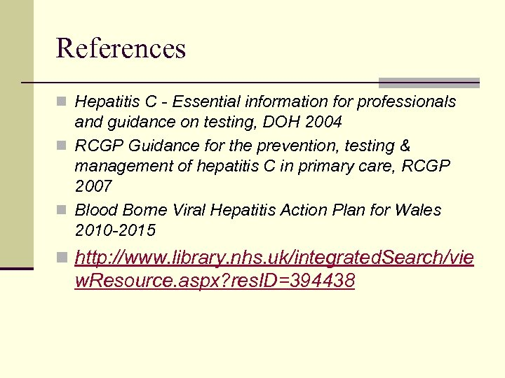 References n Hepatitis C - Essential information for professionals and guidance on testing, DOH