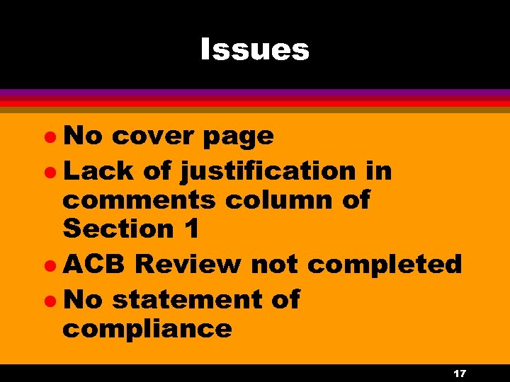 Issues l No cover page l Lack of justification in comments column of Section