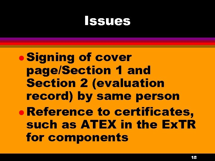 Issues l Signing of cover page/Section 1 and Section 2 (evaluation record) by same