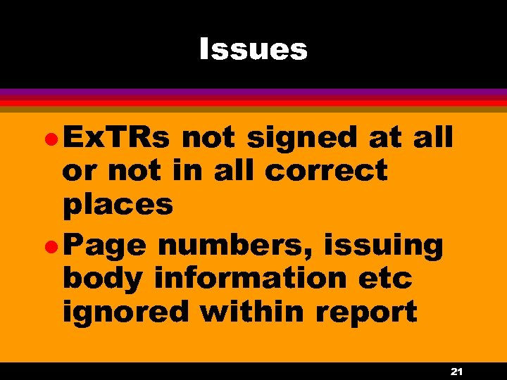 Issues l Ex. TRs not signed at all or not in all correct places