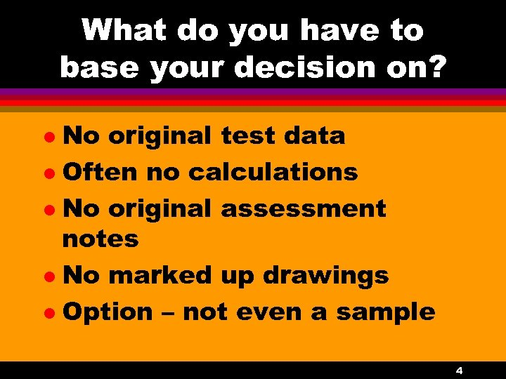 What do you have to base your decision on? No original test data l