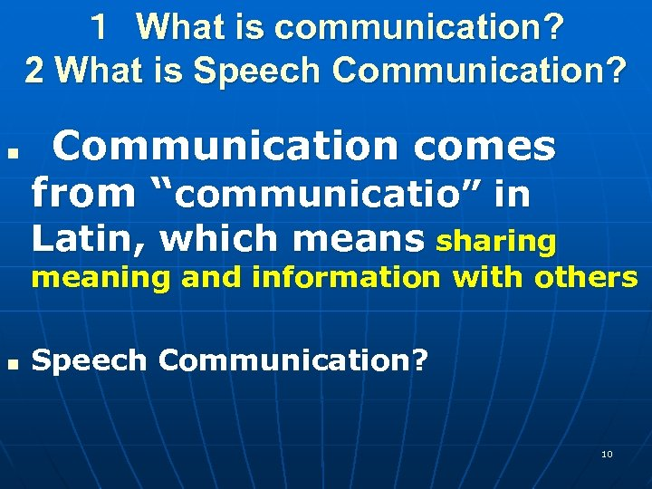 "1 What is communication? 2 What is Speech Communication? n Communication comes from ""communicatio"" in"