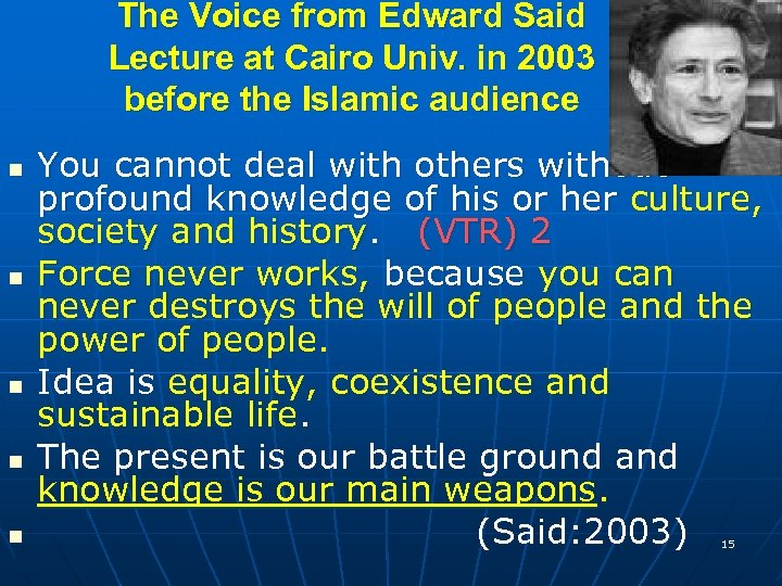 The Voice from Edward Said Lecture at Cairo Univ. in 2003 before the Islamic