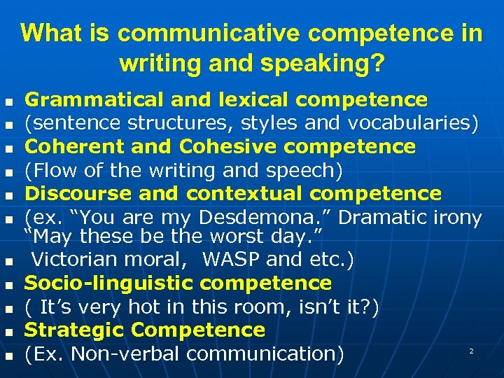 What is communicative competence in writing and speaking? n n n Grammatical and lexical