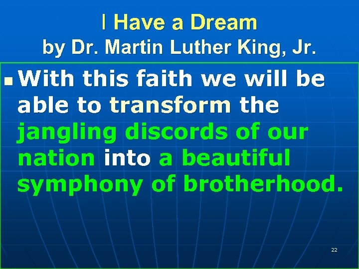 I Have a Dream by Dr. Martin Luther King, Jr. n With this faith